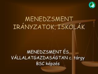 MENEDZSMENT IR NYZATOK, ISKOL K