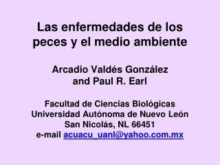 Las enfermedades de los peces y el medio ambiente  Arcadio Vald s Gonz lez                                   and Paul R.