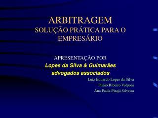 ARBITRAGEM  SOLU  O PR TICA PARA O EMPRES RIO