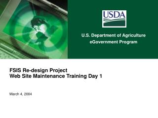 FSIS Re-design Project Web Site Maintenance Training Day 1    March 4, 2004