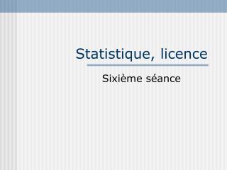 Statistique, licence