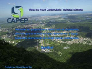 Pensando em proporcionar a melhor rede de atendimento  poss vel para os mutu rios e seus dependentes, a Capep    Sa de e