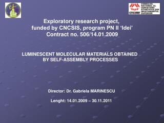 Exploratory research project,  funded by CNCSIS, program PN II  Idei  Contract no. 506