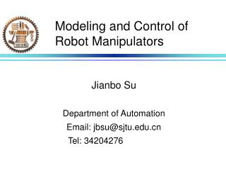 Modeling and Control of Robot Manipulators