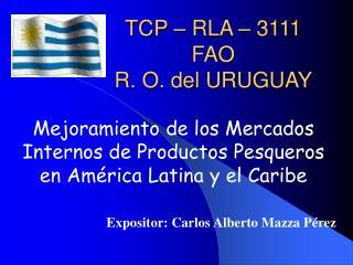 TCP   RLA   3111 FAO R. O. del URUGUAY