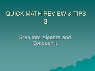 QUICK MATH REVIEW  TIPS 3