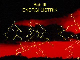 Bab III ENERGI LISTRIK