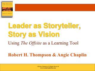 Leader as Storyteller,  Story as Vision