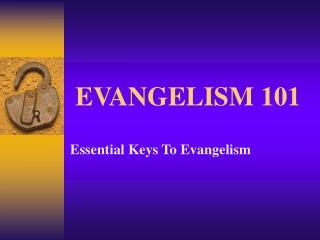 EVANGELISM 101