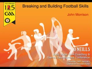 Breaking and Building Football Skills