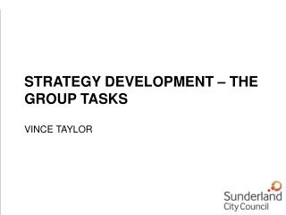 STRATEGY DEVELOPMENT   THE GROUP TASKS