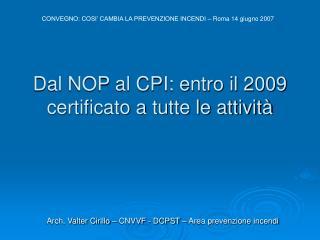 Dal NOP al CPI: entro il 2009 certificato a tutte le attivit