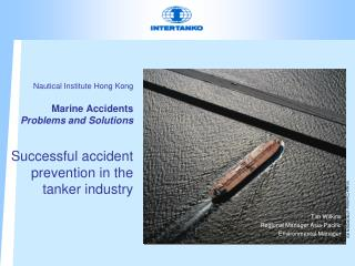 Nautical Institute Hong Kong  Marine Accidents Problems and Solutions  Successful accident prevention in the tanker indu