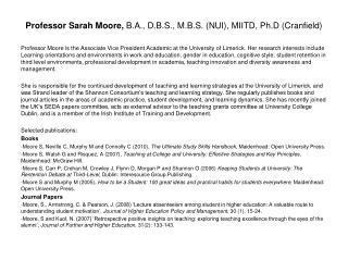 Professor Sarah Moore, B.A., D.B.S., M.B.S. NUI, MIITD, Ph.D Cranfield