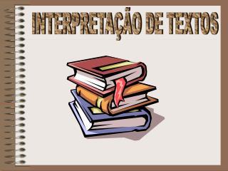 INTERPRETA  O DE TEXTOS