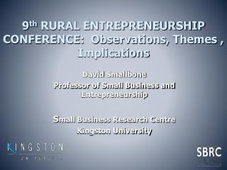 9th RURAL ENTREPRENEURSHIP CONFERENCE:  Observations, Themes , Implications