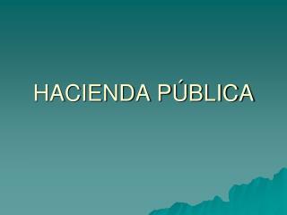HACIENDA P BLICA
