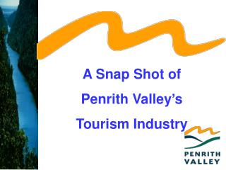 A Snap Shot of  Penrith Valley s  Tourism Industry