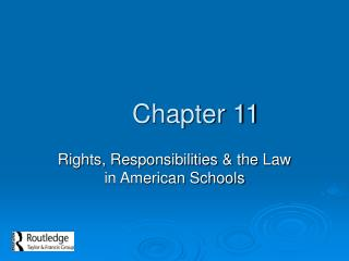 Rights, Responsibilities  the Law in American Schools