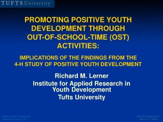 PROMOTING POSITIVE YOUTH DEVELOPMENT THROUGH  OUT-OF-SCHOOL-TIME OST ACTIVITIES:  IMPLICATIONS OF THE FINDINGS FROM THE