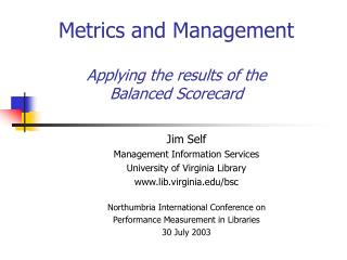 Metrics and Management  Applying the results of the  Balanced Scorecard