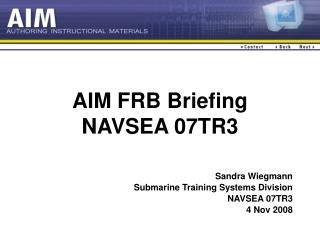 AIM FRB Briefing NAVSEA 07TR3