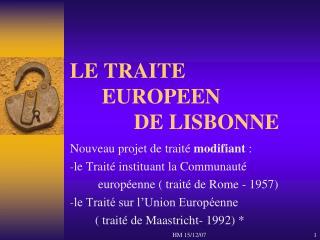 LE TRAITE        EUROPEEN              DE LISBONNE