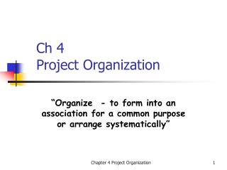 Ch 4  Project Organization