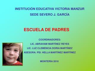 INSTITUCI N EDUCATIVA VICTORIA MANZUR SEDE SEVERO J. GARC A