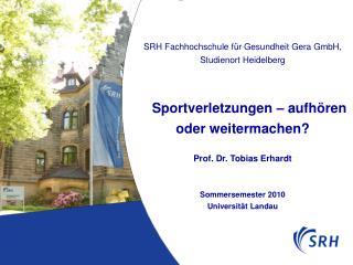 SRH Fachhochschule f r Gesundheit Gera GmbH,  Studienort Heidelberg           Sportverletzungen   aufh ren oder weiterma