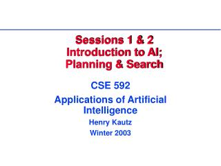 Sessions 1  2 Introduction to AI; Planning  Search