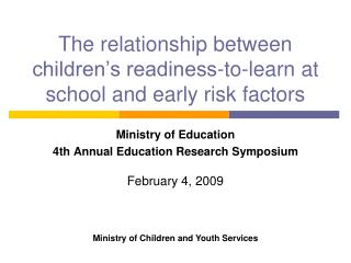 The relationship between children s readiness-to-learn at school and early risk factors
