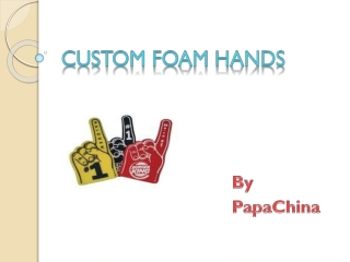 Custom Foam Hands is a Useful Outdoor Item