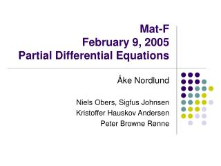 Mat-F February 9, 2005 Partial Differential Equations