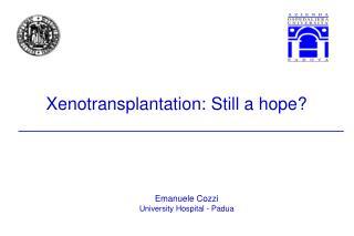 Xenotransplantation: Still a hope