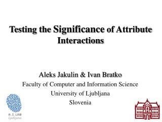 Testing the Significance of Attribute Interactions