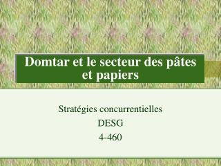 Domtar et le secteur des p tes et papiers