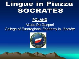 POLAND Alcide De Gasperi   College of Euroregional Economy in J zef w
