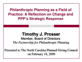 Philanthropic Planning as a Field of Practice: A Reflection on Change and PPP s Strategic Response
