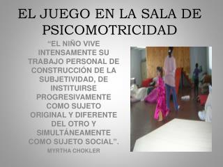 EL JUEGO EN LA SALA DE PSICOMOTRICIDAD
