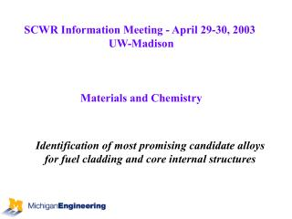Identification of most promising candidate alloys for fuel cladding and core internal structures