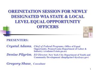 OREINETATION SESSION FOR NEWLY DESIGNATED WIA STATE  LOCAL LEVEL EQUAL OPPPORTUNITY OFFICERS