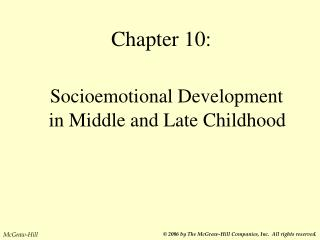 Chapter 10:     Socioemotional Development in Middle and Late Childhood