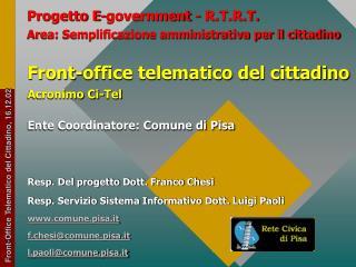 Progetto E-government - R.T.R.T.  Area: Semplificazione amministrativa per il cittadino  Front-office telematico del cit