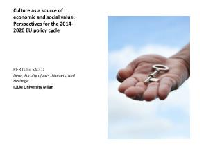 Culture as a source of economic and social value: Perspectives for the 2014-2020 EU policy cycle