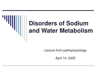 Disorders of Sodium and Water Metabolism