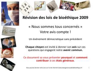 Vous pouvez donner votre avis sur le site internet etatsgenerauxdelabioethique.fr