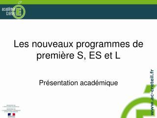 Les nouveaux programmes de premi re S, ES et L