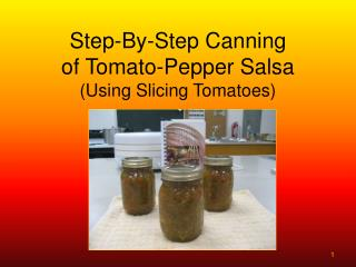 Step-By-Step Canning of Tomato-Pepper Salsa Using Slicing Tomatoes