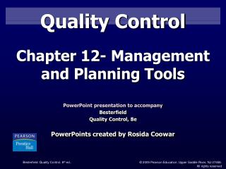 PowerPoint presentation to accompany  Besterfield Quality Control, 8e  PowerPoints created by Rosida Coowar